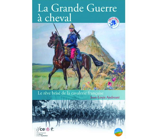 La Grande Guerre à cheval - Ifce