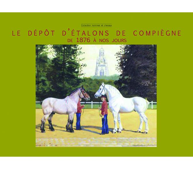 Le dépôt d'étalons de Compiègne - Ifce