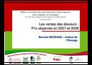 Les ventes des éleveurs : prix observés en 2007 et 2008